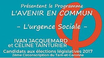 Ivan Jacquemard et Céline Tainturier, candidats FRANCE INSOUMISE aux élections législatives 2017 (2eme circonscription du Tarn-et-Garonne) présentent leur programme - partie 1