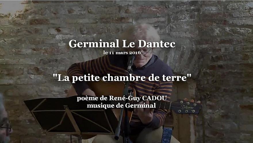 'La Petite Chambre de Terre' de René-Guy Cadou interprétée par Germinal Le Dantec