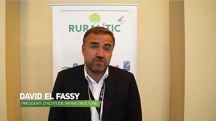 RuraliTIC 2018 ; interview de David El Fassy, Président d'Altitude Infrastructure @RURALITIC2019 @altitude_infra